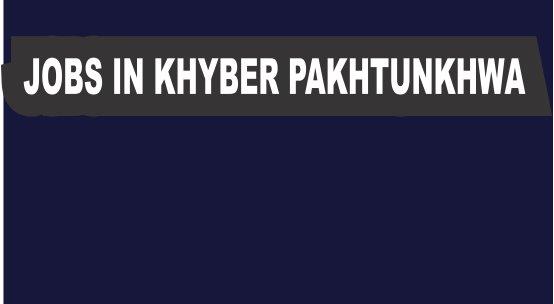 Jobs in Khyber Pakhtunkhwa