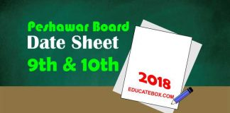 9th, and 10th (Matric) Date Sheet 2018 Peshawar Board (BisePeshawar)