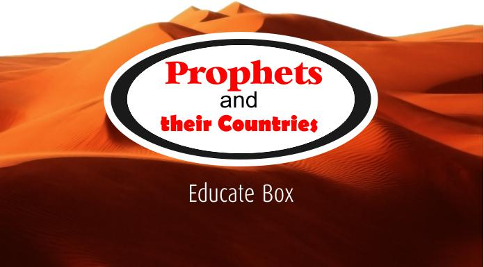 List of Prophets and their Countries   Where the Prophets Originated